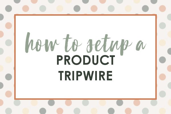 how to set up a product tripwire on your blog
