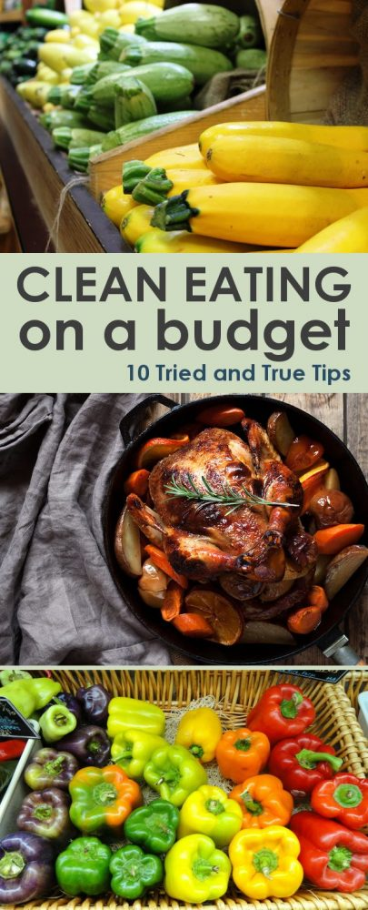 Eating better is high on most people's list when it comes to things they want to change. Here are my 10 tips for clean eating on a budget to make it happen!