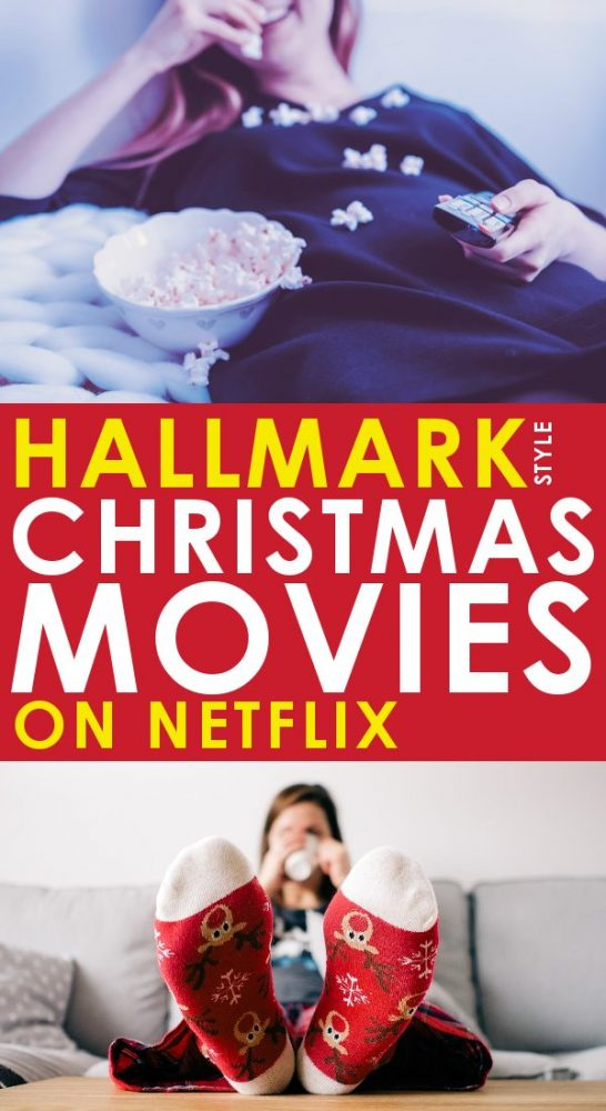 photo collage with one photo showing a tv with the Netflix logo. The second image is of a woman sitting on the couch eating popcorn. The text overlay says Hallmark style Christmas movies on Netflix.